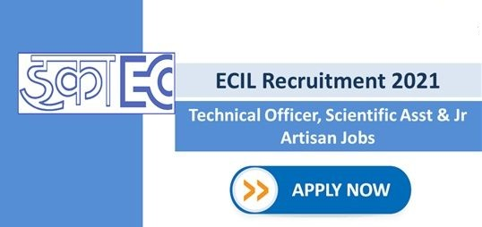 ECIL Recruitment 2021: Technical Officer Posts