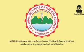 AIIMS Recruitment 2021, 14 Posts, Senior Medical Officer and others apply online  @resident-rect.aiimsrishikesh.in