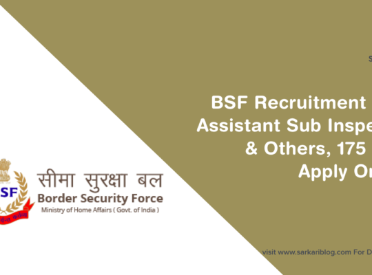 BSF Recruitment 2021 – Assistant Sub Inspector & Others, 175 Post, Apply Online @ www.rectt.bsf.gov.in