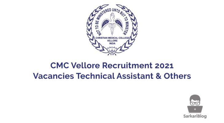 CMC Vellore Recruitment 2021, Vacancies Technical Assistant & Others