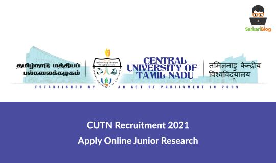 CUTN Recruitment 2021, Apply Online Junior Research Fellow Jobs @ cutn.ac.in