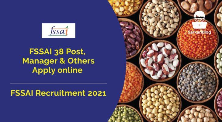 FSSAI Recruitment 2021, 38 Post, Manager & Others, Apply online @ www.fssai.gov.in