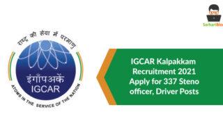 IGCAR Kalpakkam Recruitment 2021 – Apply for 337 Steno, officer, Driver Posts