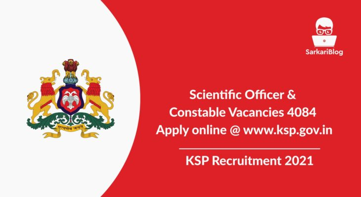 KSP Recruitment 2021, Scientific Officer & Constable Vacancies 4084, Apply online @ www.ksp.gov.in