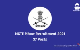 MCTE Mhow Recruitment 2021 – 37 Posts