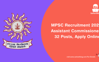 MPSC Recruitment 2021 – Assistant Commissioner, 32 Posts, Apply Online @ www.mpsc.gov.in