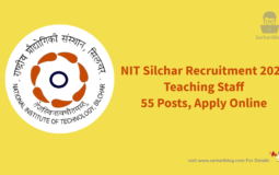 NIT Silchar Recruitment 2021 –Teaching Staff, 55 Posts, Apply Online@recruitment.nits.ac.in