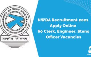 NWDA Recruitment 2021 Apply Online | 60 Clerk, Engineer, Steno, Officer Vacancies
