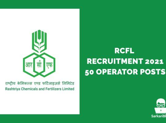 RCFL Recruitment 2021 – 50 Operator Posts