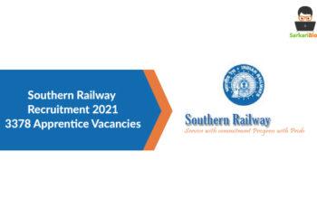 Southern Railway Recruitment 2021 – 3378 Apprentice Vacancies @sr.indianrailways.gov.in