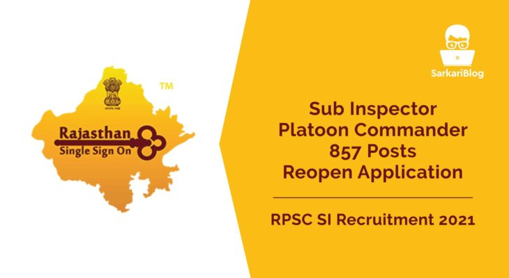 RPSC SI Recruitment 2021, 857 Posts, Reopen Application Form