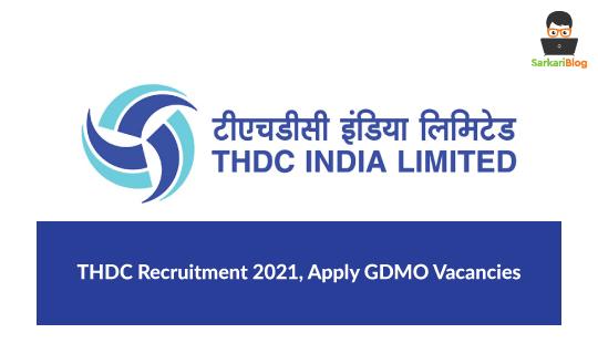 THDC Recruitment 2021, Apply GDMO Vacancies