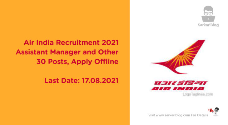 Air India Recruitment 2021, Assistant Manager and Other, 30 Posts, Apply Offline
