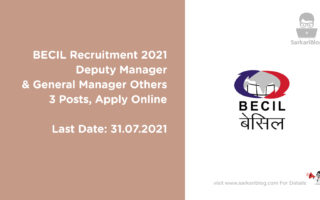 BECIL Recruitment 2021 – Deputy Manager & General Manager Others, 3 Posts, Apply Online