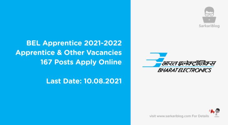 BEL Apprentice 2021-2022, Apprentice & Other Vacancies, 167 Posts Apply Online