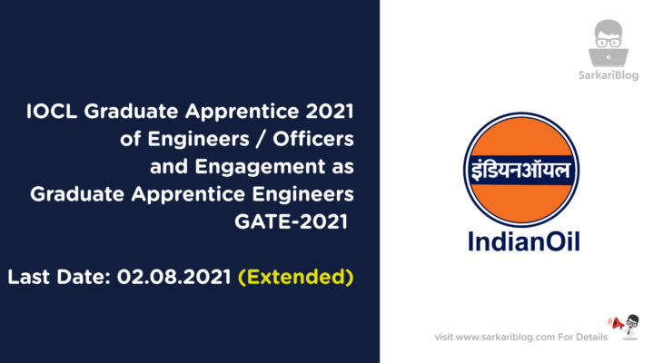 IOCL Graduate Apprentice 2021 – Recruitment of Engineers / Officers and Engagement as Graduate Apprentice Engineers in Indian Oil Corporation Limited through GATE-2021