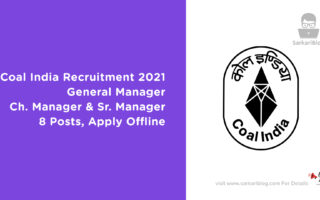 Coal India Recruitment 2021 – General Manager, Ch. Manager & Sr. Manager, 8 Posts, Apply Offline