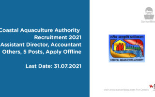 Coastal Aquaculture Authority Recruitment 2021, Assistant Director, Accountant Others, 5 Posts, Apply Offline