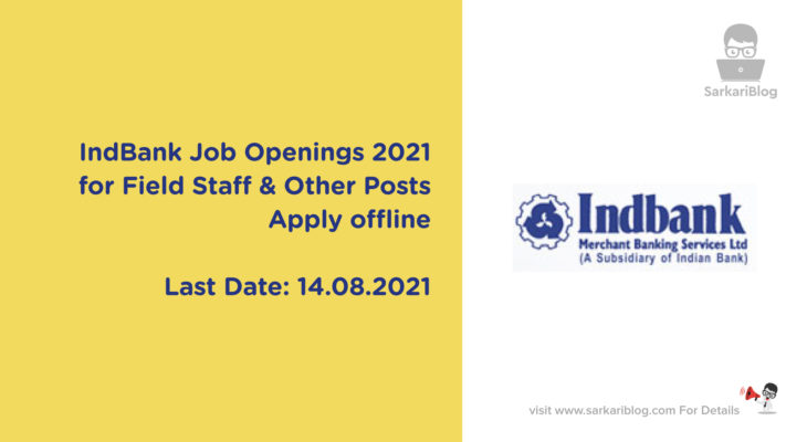 IndBank Job opening 2021 for Head-DP Department, Head-Account opening Department, DP Staff, Branch Head-Retail Loan counselor and Field Staff-Retail Loan counsellor, Apply offline