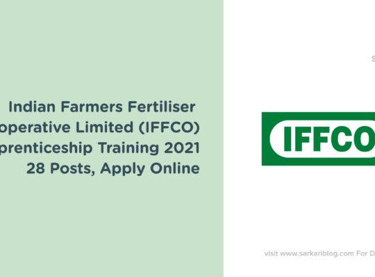 Indian Farmers Fertiliser Cooperative Limited – Apprenticeship Training 2021, 28 Posts, Apply Online