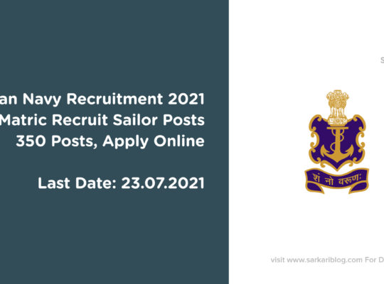 Indian Navy Recruitment 2021 – Matric Recruit Sailor Posts, 350 Posts, Apply Online @ www.joinindiannavy.gov.in