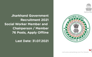 Jharkhand Government Recruitment 2021 – Social Worker Member and Chairperson/ Member, 76 Posts, Apply Offline