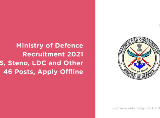 Ministry of Defence Recruitment 2021 – MTS, Steno, LDC and Other, 46 Posts, Apply Offline
