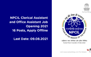 NPCIL Clerical Assistant and Office Assistant Job Opening 2021 – 16 Posts, Apply Offline
