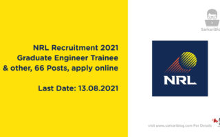 NRL Recruitment 2021 – Graduate Engineer Trainee & other, 66 Posts apply online @ www.nrl.co.in