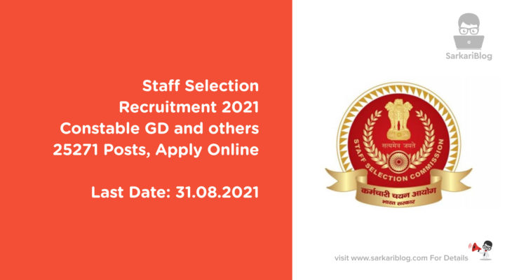Staff Selection Recruitment 2021 – Constable GD, 25271 Posts, Apply Online
