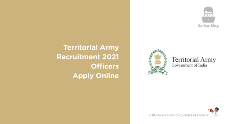 Territorial Army Recruitment 2021 – Officers, Apply Online for Posts
