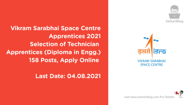 Vikram Sarabhai Space Centre Apprentices 2021 – Selection of Technician Apprentices (Diploma in Engg.)158 Posts, Apply Online