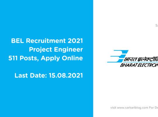 BEL Recruitment 2021 – Project Engineer, 511 Posts, Apply Online