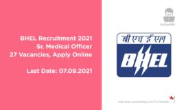 BHEL Recruitment 2021, Sr. Medical Officer, 27 Vacancies, Apply Online
