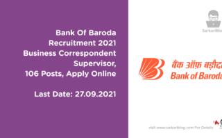 Bank Of Baroda Recruitment 2021, Business Correspondent Supervisor, 106 Posts, Apply Online