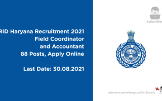 CRID Haryana Recruitment 2021 – Field Coordinator and Accountant, 88 Posts, Apply Online