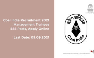 Coal India Recruitment 2021 – Management Trainees, 588 Posts, Apply Online