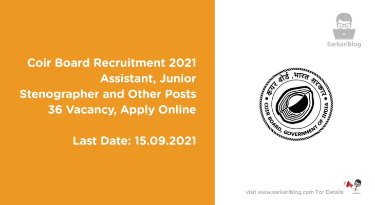 Coir Board Recruitment 2021, Assistant, Junior Stenographer and Other Posts, 36 Vacancy, Apply Online
