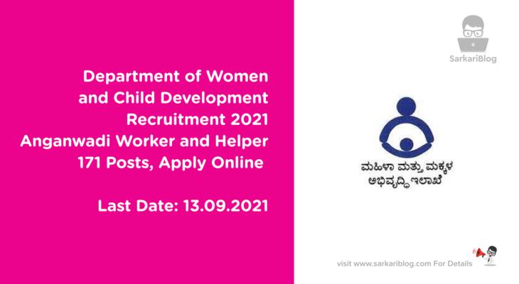 Department of Women and Child Development Recruitment 2021, Anganwadi Worker and Helper, 171 Posts, Apply Online