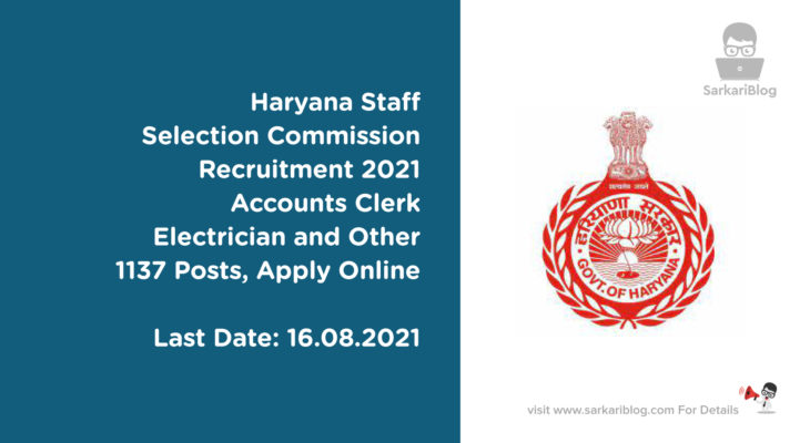 Haryana Staff Selection Commission Recruitment 2021, Accounts Clerk, Electrician and Other, 1137 Posts, Apply Online
