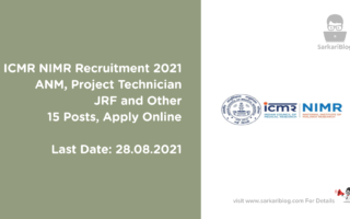 ICMR NIMR Recruitment 2021, ANM, Project Technician, JRF and Other, 15 Posts, Apply Online