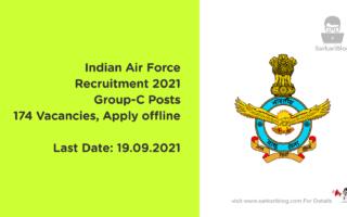 Indian Air Force Recruitment 2021, Group-C Posts, 174 Vacancies, Apply offline