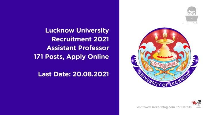 Lucknow University Recruitment 2021 – Assistant Professor, 171 Posts, Apply Online @ www.lkouniv.ac.in