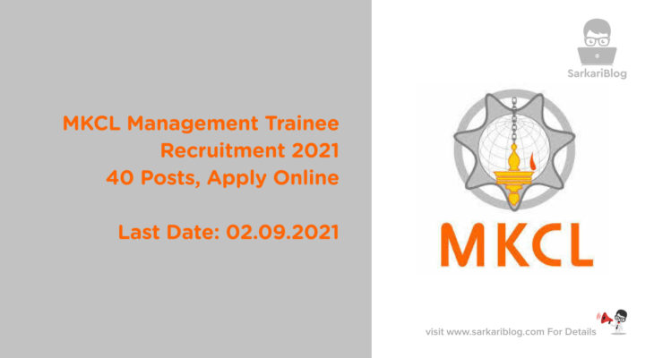 MKCL Management Trainee Recruitment 2021, 40 Posts, Apply Online
