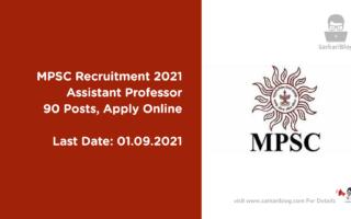 MPSC Recruitment 2021, Assistant Professor, 90 Posts, Apply Online