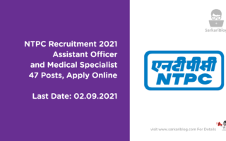 NTPC Recruitment 2021, Assistant Officer and Medical Specialist, 47 Posts, Apply Online