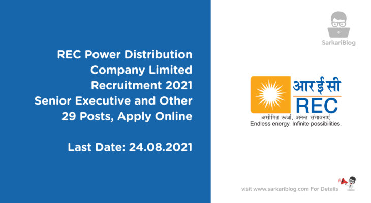 REC Power Distribution Company Limited Recruitment 2021, Senior Executive, Executive, Deputy Executive and Other, 29 Posts, Apply Online