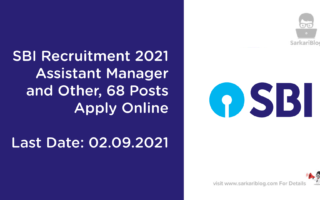 SBI Recruitment 2021 – Assistant Manager and other, 68 Posts, Apply Online