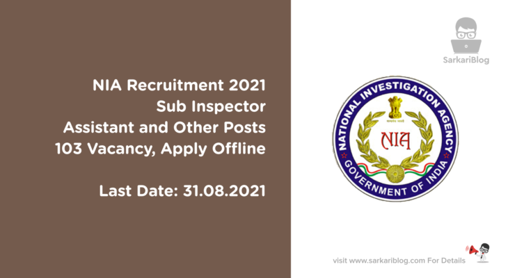 NIA Recruitment 2021, Sub Inspector, Assistant and Other Posts, 103 Vacancy, Apply Offline