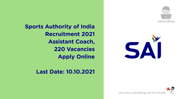 Sports Authority of India Recruitment 2021, Assistant Coach, 220 Vacancies, Apply Online